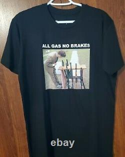 All Gas No Brakes Tee New Rare Offical Merch Men Med One Time Release