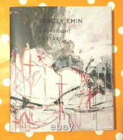 Tracey Emin A Fortnight Of Tears (2019) Livre Signé À La Main Rare